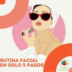Rutina facial en solo 5 pasos